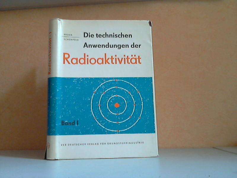 Die technischen Anwendungen der Radioaktivität Band 1 Mit 37 Bildern