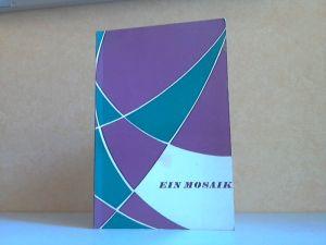 Ein Mosaik - Lebensweisheiten in Anekdoten, Fabeln, Briefen und Gedichten