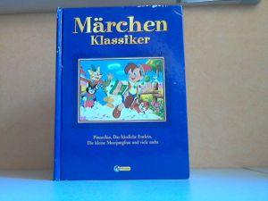 Märchen Klassiker. Pinocchio, Das hässliche Entlein, Die kleine Meerjungfrau und viele mehr