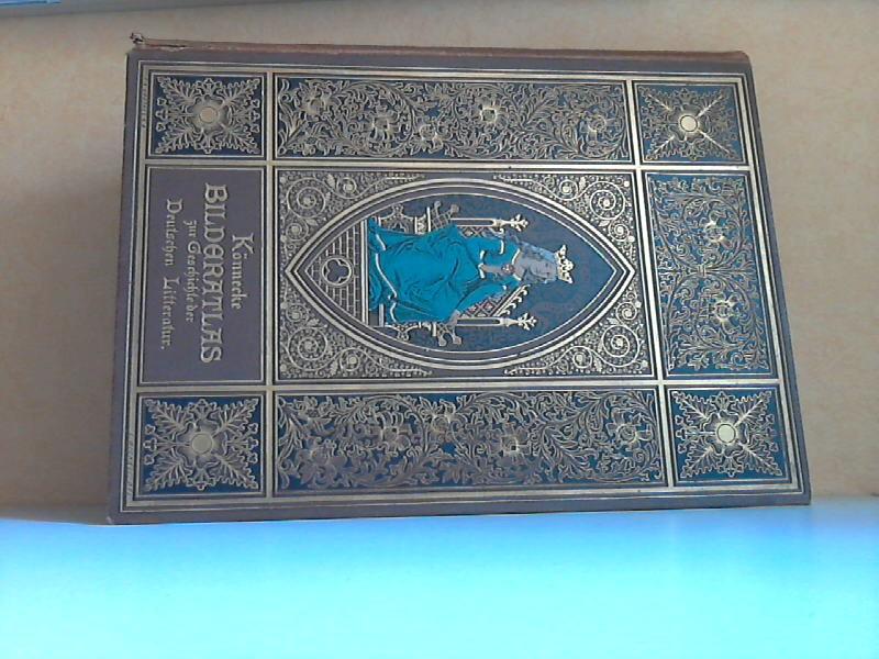 Bilderatlas zur Geschichte der deutschen Nationalliteratur - Eine Ergänzung zu jeder deutschen Literaturgeschichte enthaltend 2200 Abb. und 14 blattgroße Beilagen, wovon 2 in Heliogravüre und 5 in Farbendruck