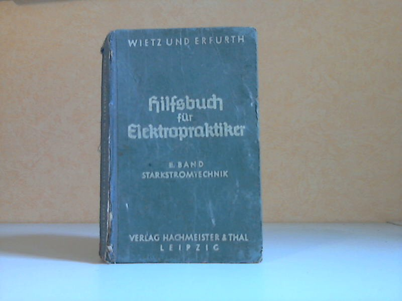 Hilfsbuch für Elektropraktiker 2. Band: Starkstromtechnik mit 243 Abbildungen im Text