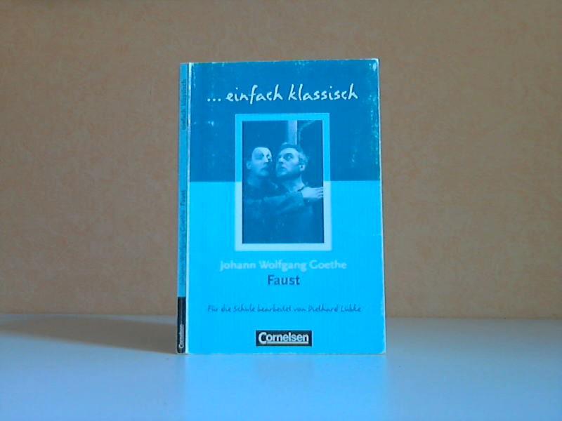... einfach klassisch: Johann Wolfgang Goethe. Faust - Eine Tragödie
