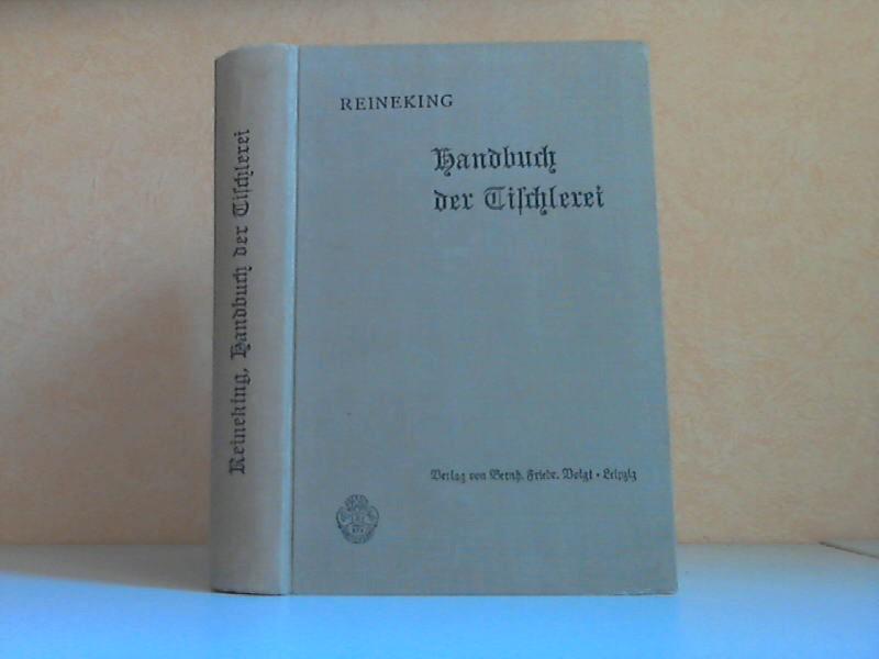 Handbuch der Tischlerei. I. Teil: Bautischlerei. II. Teil: Tischlerkunst. 2 Bände in 1