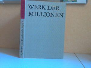 Werk der Millionen - 20 Jahre Deutsche Demokratische Republik