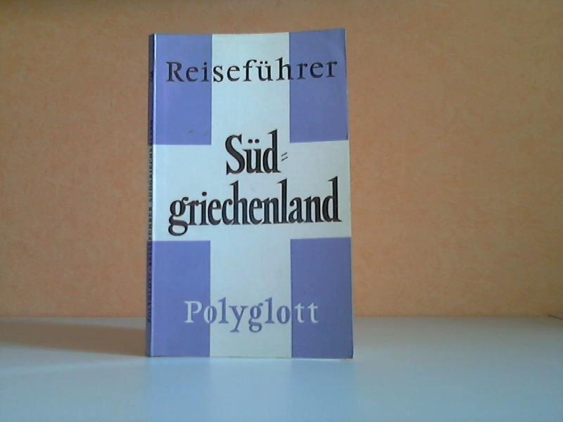 Polyglott-Reiseführer Südgriechenland: Delphi, Epidauros, Korinth, Mistra, Mykene, Olympia