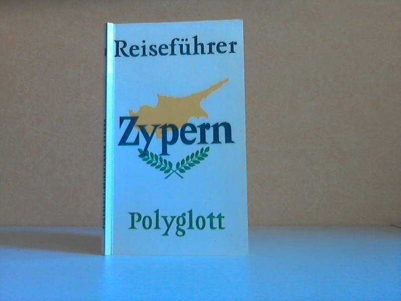 Polyglott-Reiseführer Zypern Mit 27 Illustrationen sowie 17 Karten und Plänen