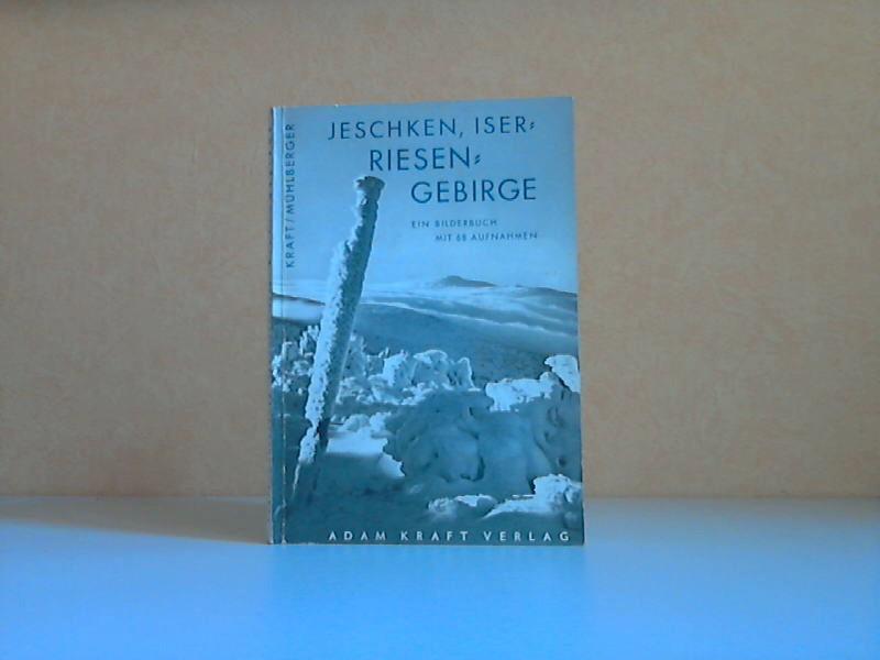 Jeschken, Isergebirge - Ein Bilderbuch mit 68 Aufnahmen