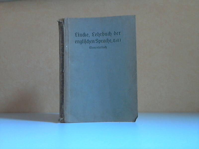 Lehrbuch der Englischen Sprache für höhere Lehranstalten erster Teil: Elementarbuch