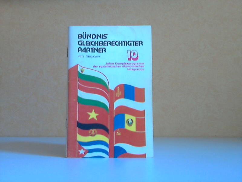 Bündnis Gleichberechtigter Partner - 10 Jahre Komplexprogramm der sozialistischen ökonomischen Integration