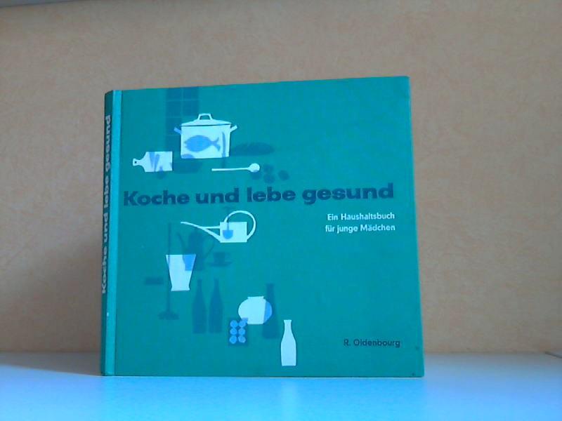 Koche und lebe gesund - Ein Haushaltsbuch für junge Mädchen Illustriert und gestaltet von Wolfgang de Haén