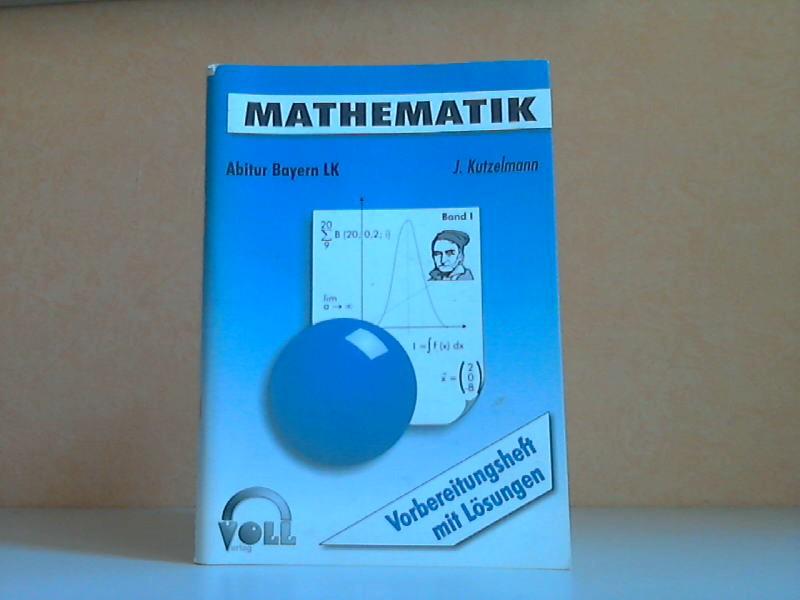 Mathematik Abitur Bayern LK - Vorbereitungsheft mit Lösungen