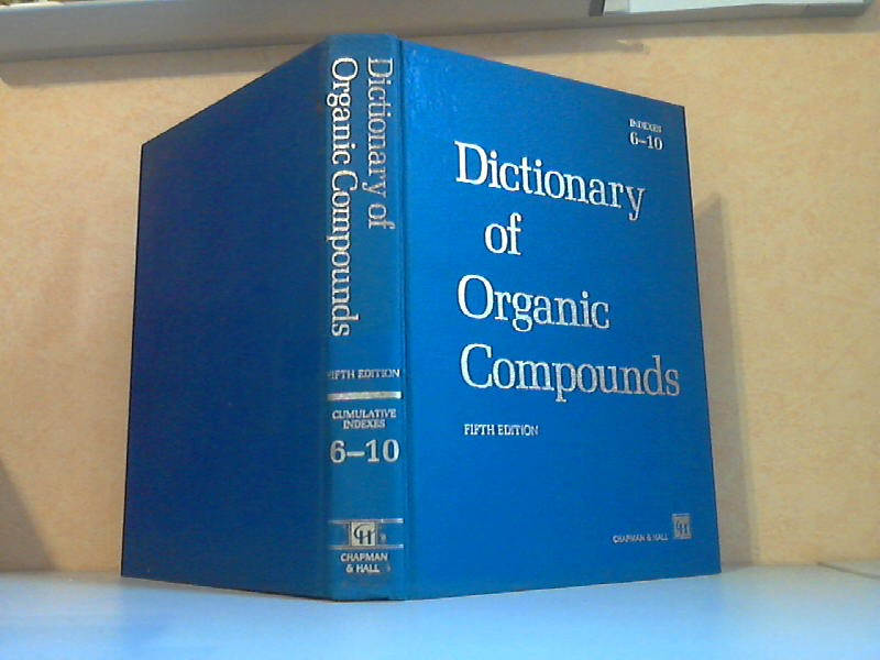 Dictionary of Organic Compounds . to Supplements 6-10 inclusive