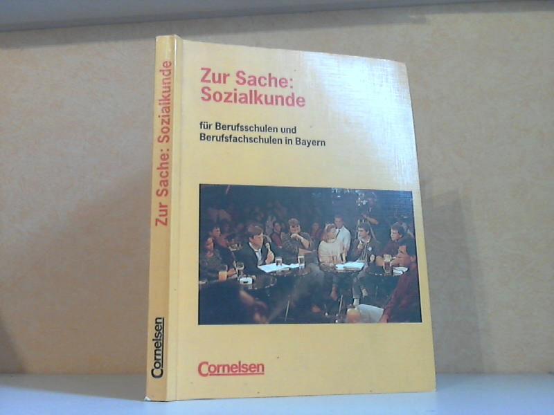 Zur Sache: Sozialkunde - Berufsschulen und Berufsfachschulen in Bayern
