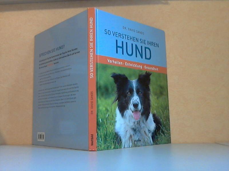So verstehen sie ihren Hund - Verhalten, Entwicklung, Gesundheit ins Deutsche übertragen von Marlies Ferber