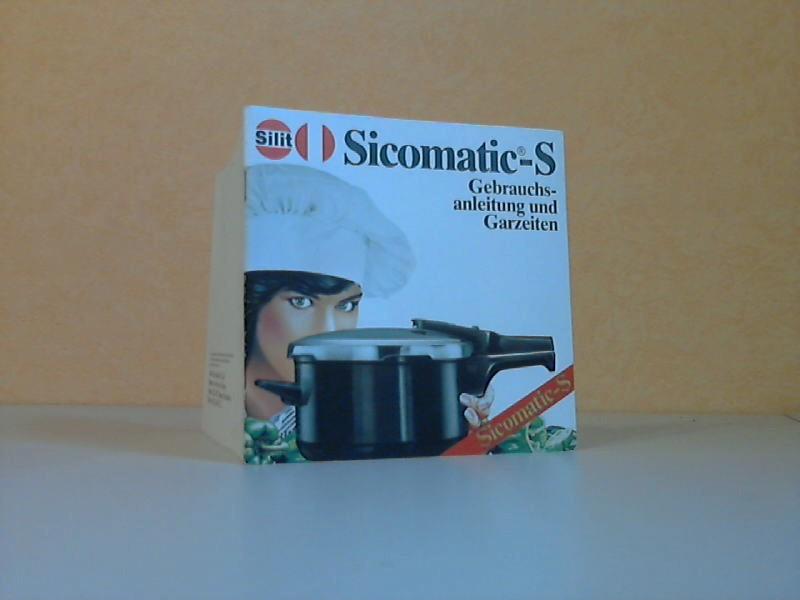Sicomatic-S - Gebrauchsanleitung und Garzeiten