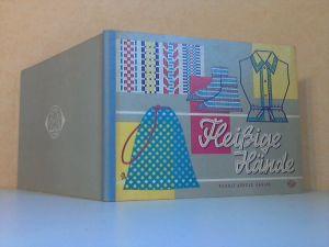 Fleißige Hände - Anleitung zur Gestaltung von Nadelarbeiten und anderen textllen Techniken für Schule und Freizeit Grafisch gestaltet von Hans Greschek
