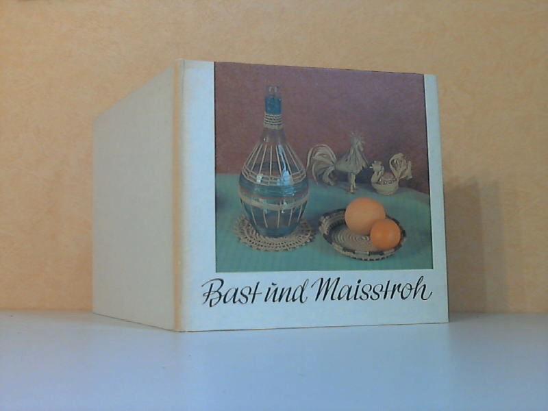 Bast und Maisstroh - Überlieferte Techniken im Stil der Zeit Künstlerische Gestaltung Hans Greschek