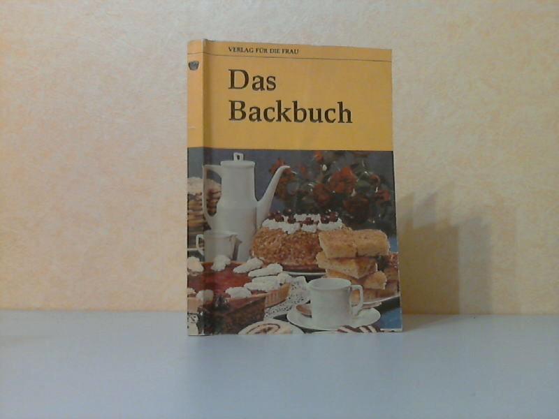 Das Backbuch - erweitert um 90 neue Rezepte und mit vielen praktischen Ratschlägen Illustrationen: Christel Kaphengst
