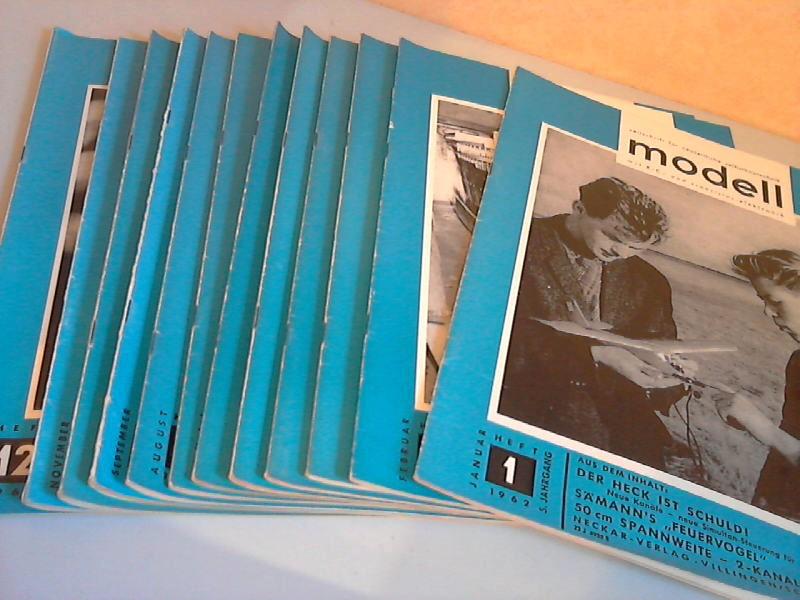 Modell Zeitschrift für neuzeitliche Selbstbautechnik mit R/C- und Transistor-Elektronik - 5. Jg. Hefte 1 bis 12/1962 12 Hefte
