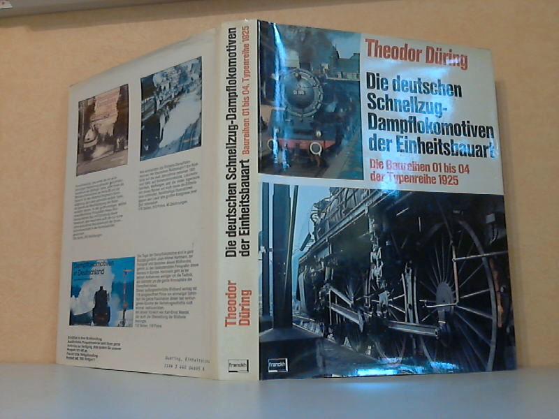 Die deutschen Schnellzug-Dampflokomotiven der Einheitsbauart - Die Baureihen 01 bis 04 der Typenreihe 1925 Mit 112 Fotos und 170 Zeichnungen