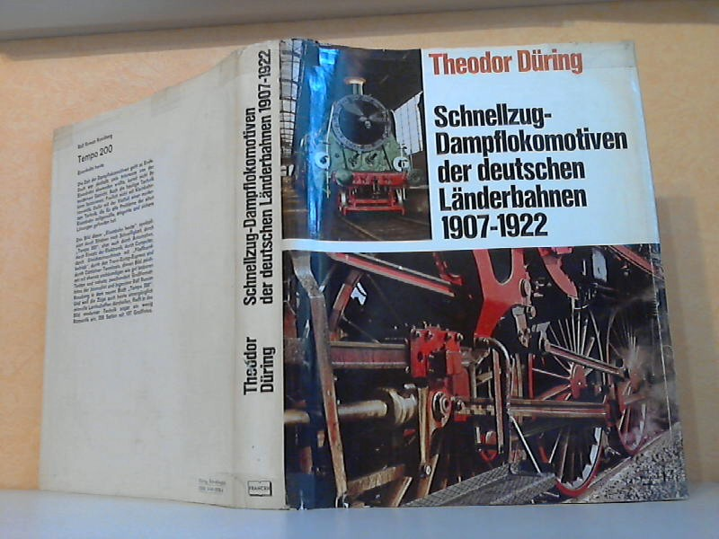 Schnellzug-Dampflokomotiven der deutschen Länderbahnen 1907-1922 Mit 98 Abbildungen im Text und 133 Fotos auf 64 Kunstdrucktafeln