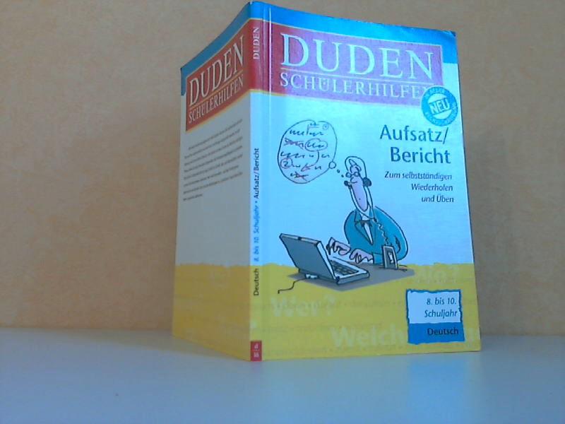 Duden Schülerhilfen - Aufsatz / Bericht - Deutsch - 8. bis 10. Schuljahr mit Illustrationen von Detlef Surrey
