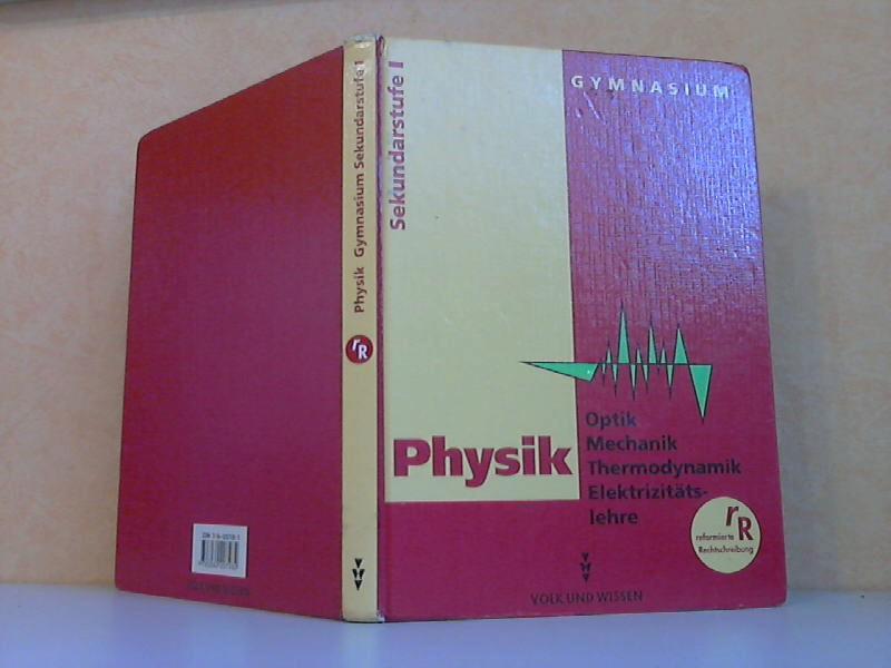 Lehrbuch Physik Sekundarstufe 1 - Optik, Mechanik, Thermodynamik, Elektrizitätslehre