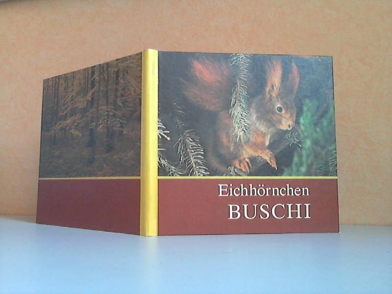 Eichhörnchen Buschi - Für junge Natur- und Tierfreunde fotografiert und aufgeschrieben