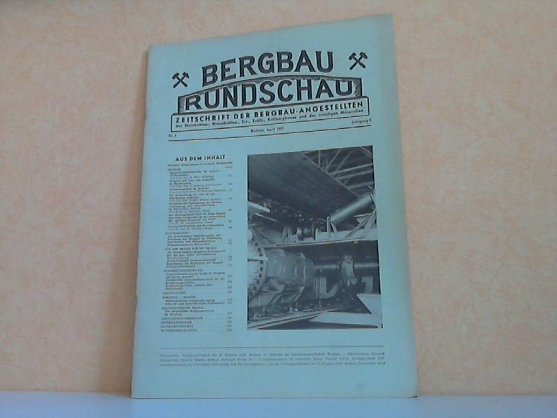 Bergbau Rundschau - Zeitschrift der Bergbau-Angestellten des Steinkohlen-, Braunkohlen-, Erz-, Erdöl-, Kalibergbaues und der sonstigen Mineralien Nr. 4/1957
