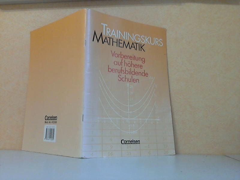 Trainingskurs Mathematik - Vorbereitung auf höhere berufsbildende Schulen