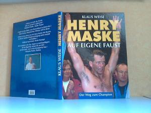 Henry Maske. Auf eigene Faust - Der Weg zum Champion