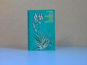Ziergräser für den Garten - Bücher für den Gartenfreund Mit 8 Fotos und 10 Zeichnungen