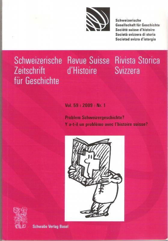 Schweizerische Zeitschrift für Geschichte - Problem Schweizergeschichte?