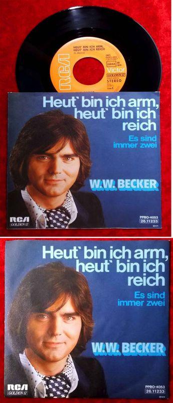 Single W.W. Becker: Heut´bin ich arm, heut´ bin ich reich (RCA PPBO-4053) D 1975