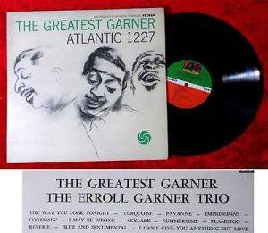 LP Erroll Garner Trio: The Greatest Garner (Atlantic SD 1227) US