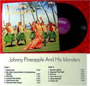 LP Johnny Pineapple and his Islanders Happy Hawaii