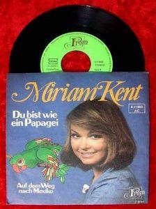 Single Miriam Kent Du bist wie ein Papagei 1976
