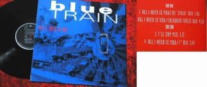 Maxi Blue Train: All I Need is you