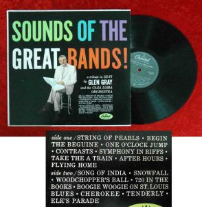 LP Glen Gray & Casa Loma Orchestra: Sounds of the Great Bands! (Capitol W 1022)