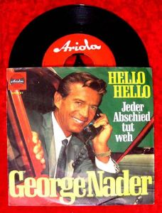 Single George Nader: Hello Hello (Jerry Cotton singt) Ariola 19 270