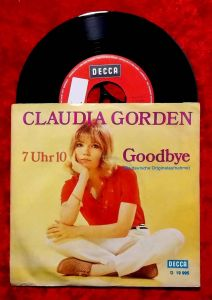 Single Claudia Gorden: Goodbye / 7Uhr10 (Decca D 19 995) D 1971