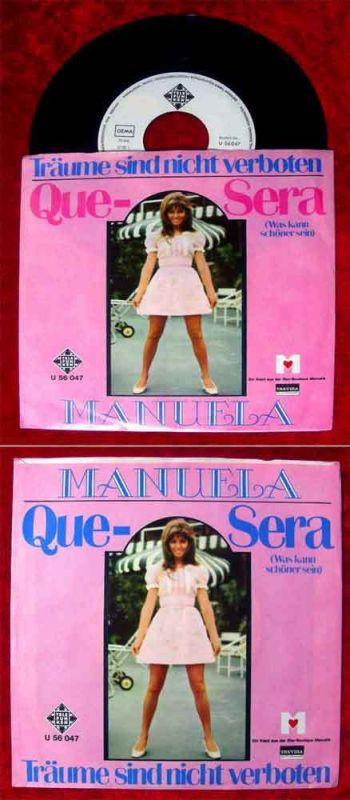 Single Manuela: Que Sera / Träume sind nicht verboten (Telefunken U 56 047) D