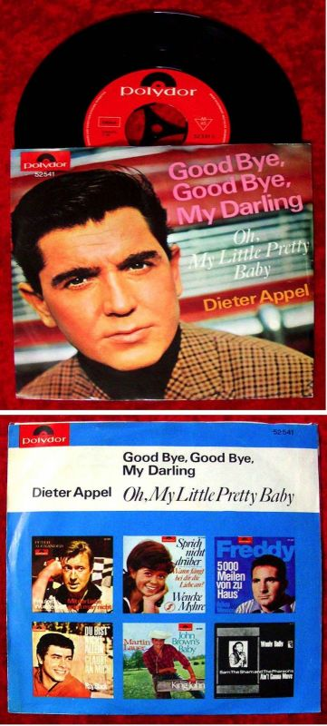 Single Dieter Appel: Good Bye Good Bye My Darling (Polydor 52 541) D 1965