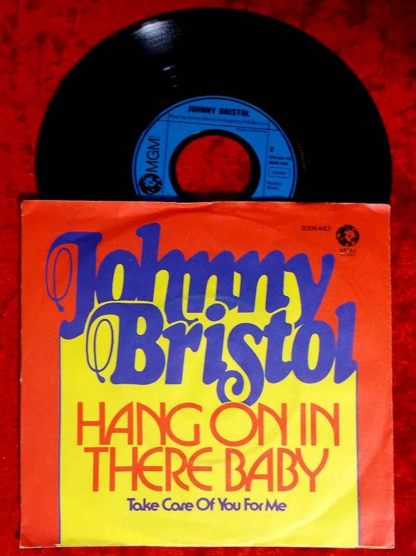 Single Johnny Bristol: Hang On In There Baby (MGM 2006 443) D 1974