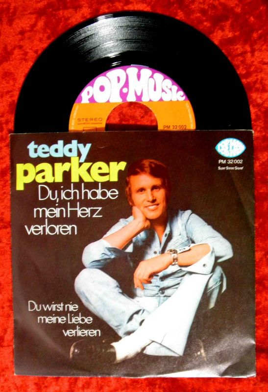 Single Teddy Parker: Du, ich habe mein Herz verloren (Pop Music PM 32 002) D 71