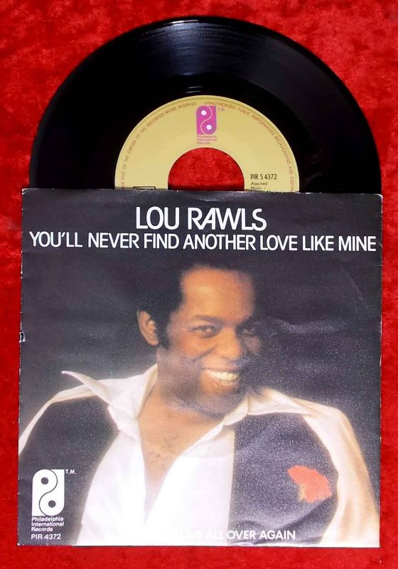 Single Lou Rawls: You´ll never find another love like mine (Philadelphia 4372) D