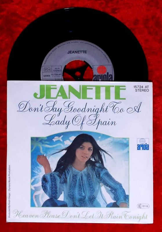 Single Jeanette: Don´t Say Goodnight To A Lady of Spain (Ariola 15 724 AT) D