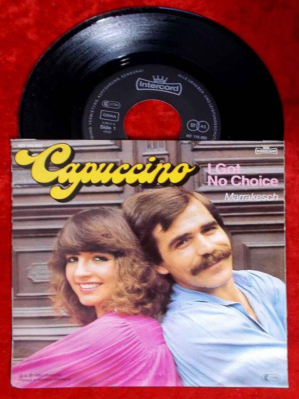Single Capuccino: I Got No Choice (Intercord 110.093) D 1980
