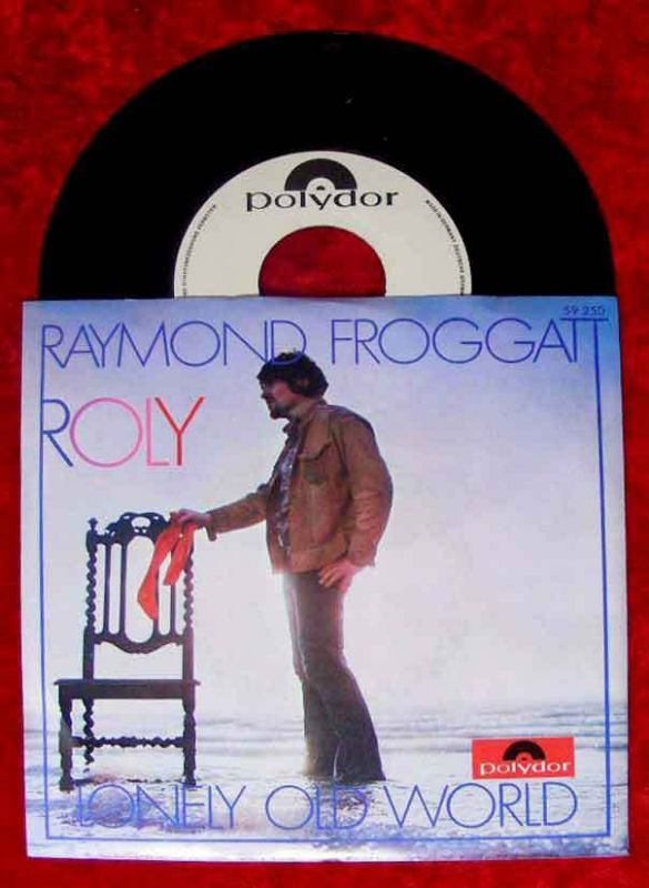 Single Raymond Froggat: Roly /Lonely Old World (Polydor 59 250) D 1968 Promo