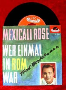 Single Fred Bertelmann: Mexicali Rose (Polydor 24 744) D